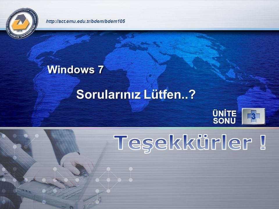 LOGO http://sct.emu.edu.tr/bdem/bdem105 ÜNİTE SONU 3 Sorularınız Lütfen..? Windows 7