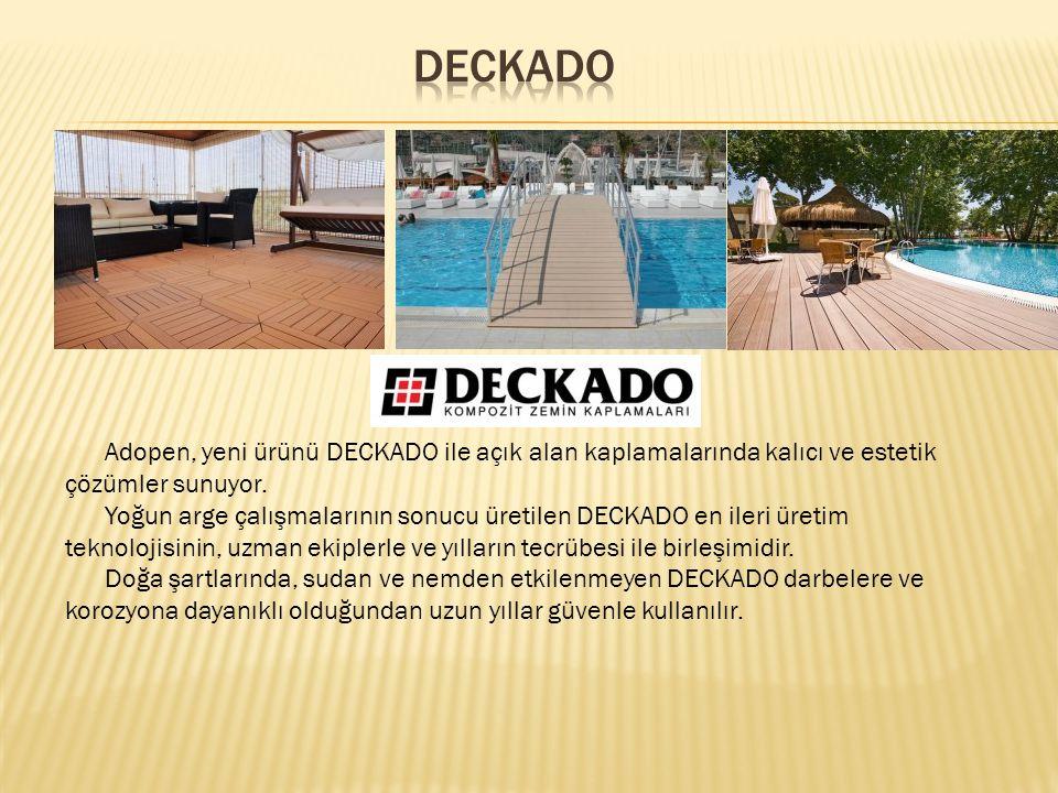 Adopen, yeni ürünü DECKADO ile açık alan kaplamalarında kalıcı ve estetik çözümler sunuyor.