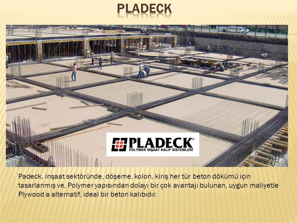 Padeck, inşaat sektöründe, döşeme, kolon, kiriş her tür beton dökümü için tasarlanmış ve, Polymer yapısından dolayı bir çok avantajı bulunan, uygun maliyetle Plywood a alternatif, ideal bir beton kalıbıdır.