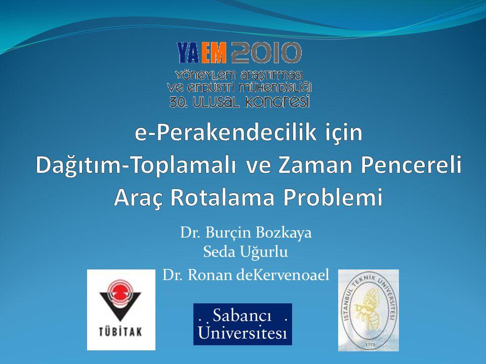 Dr. Burçin Bozkaya Seda Uğurlu Dr. Ronan deKervenoael