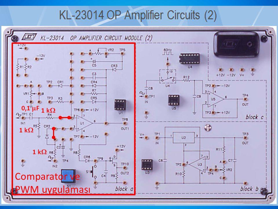 Comparator ve PWM uygulaması 1 k  0,1  F 1 k 