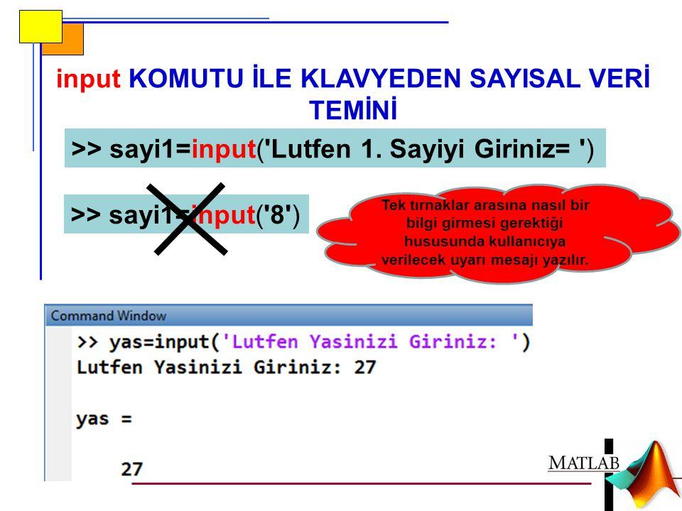 >> sayi1=input( Lutfen 1.