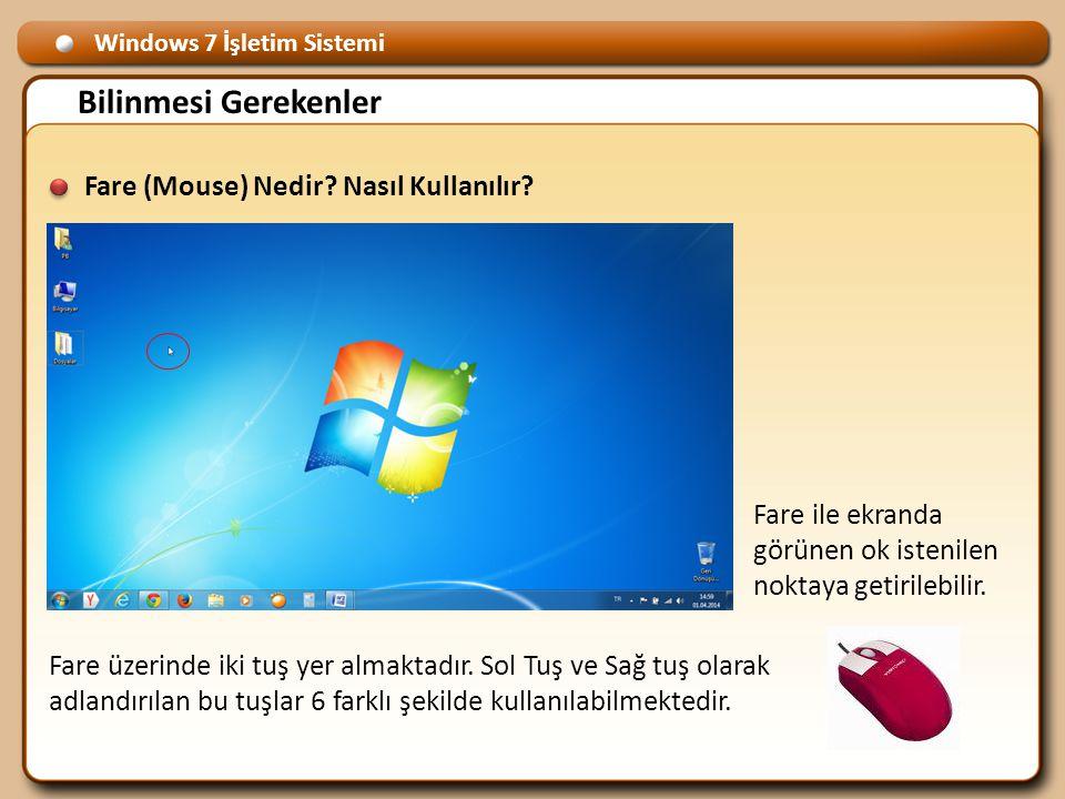 Windows 7 İşletim Sistemi Bilinmesi Gerekenler Fare (Mouse) Nedir.