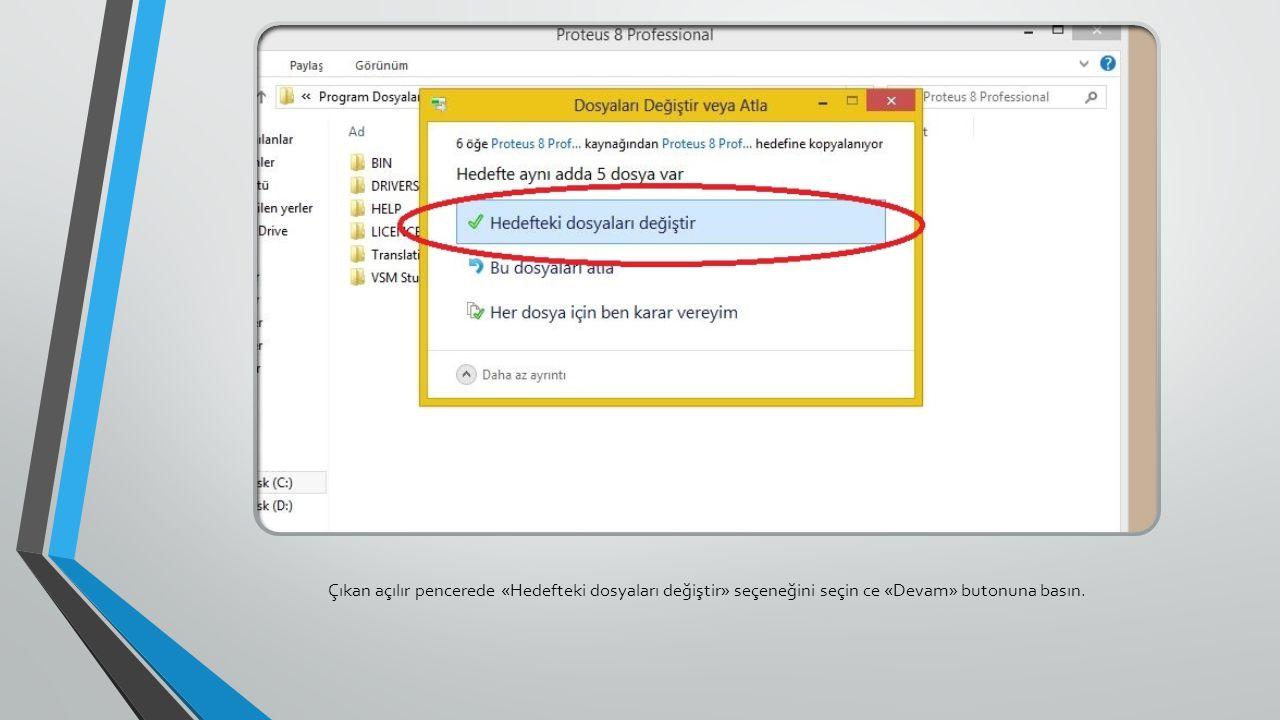 Çıkan açılır pencerede «Hedefteki dosyaları değiştir» seçeneğini seçin ce «Devam» butonuna basın.