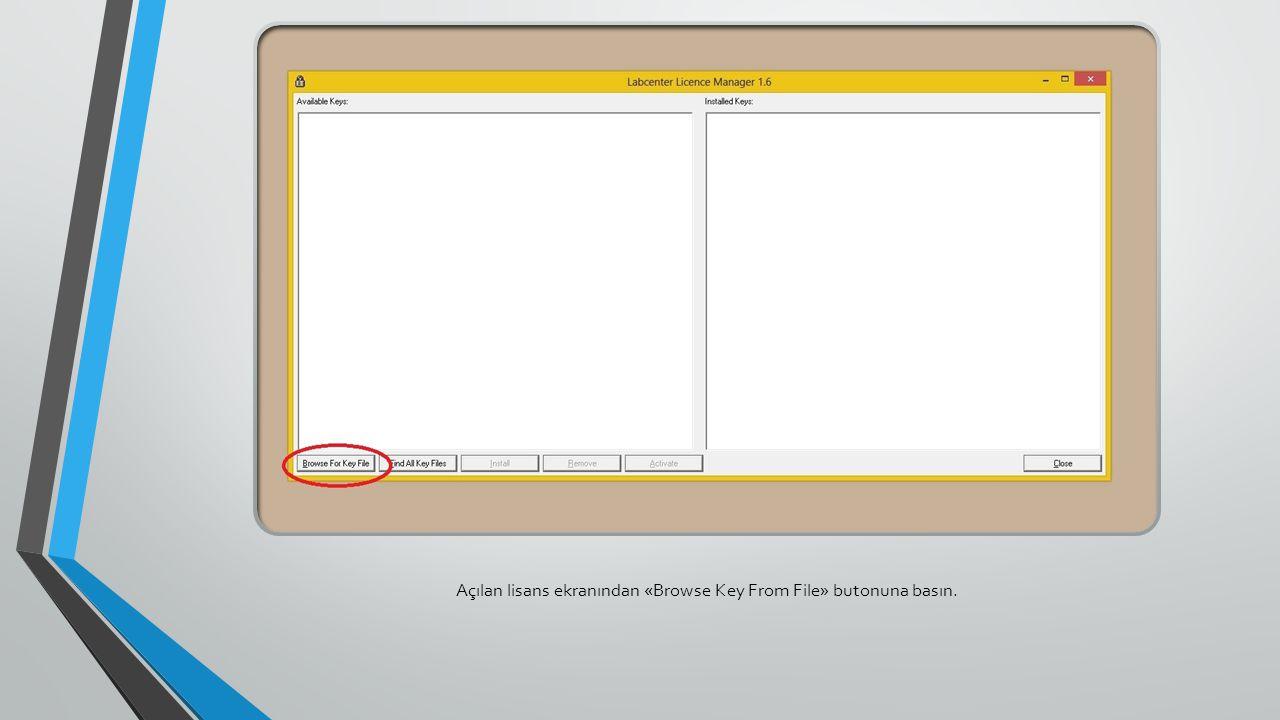 Açılan lisans ekranından «Browse Key From File» butonuna basın.