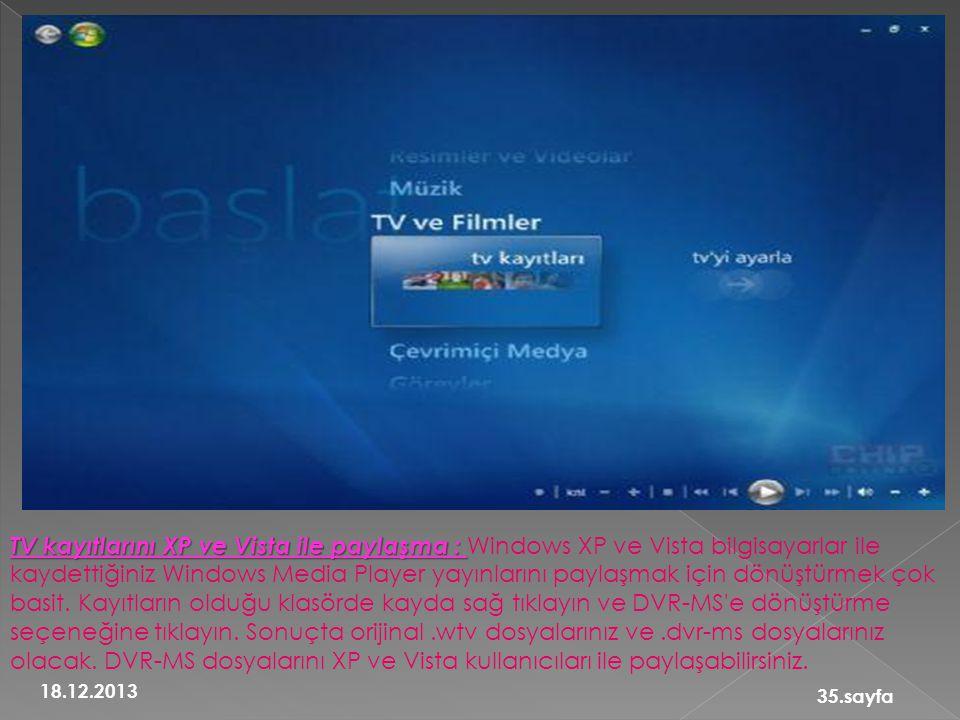 TV kayıtlarını XP ve Vista ile paylaşma : TV kayıtlarını XP ve Vista ile paylaşma : Windows XP ve Vista bilgisayarlar ile kaydettiğiniz Windows Media