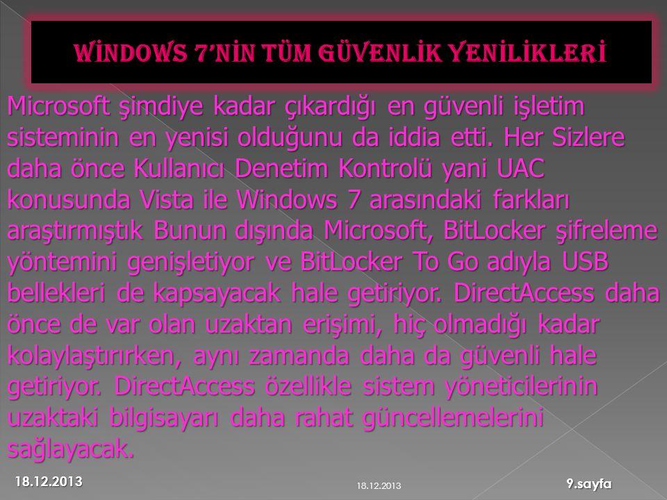 Microsoft şimdiye kadar çıkardığı en güvenli işletim sisteminin en yenisi olduğunu da iddia etti.