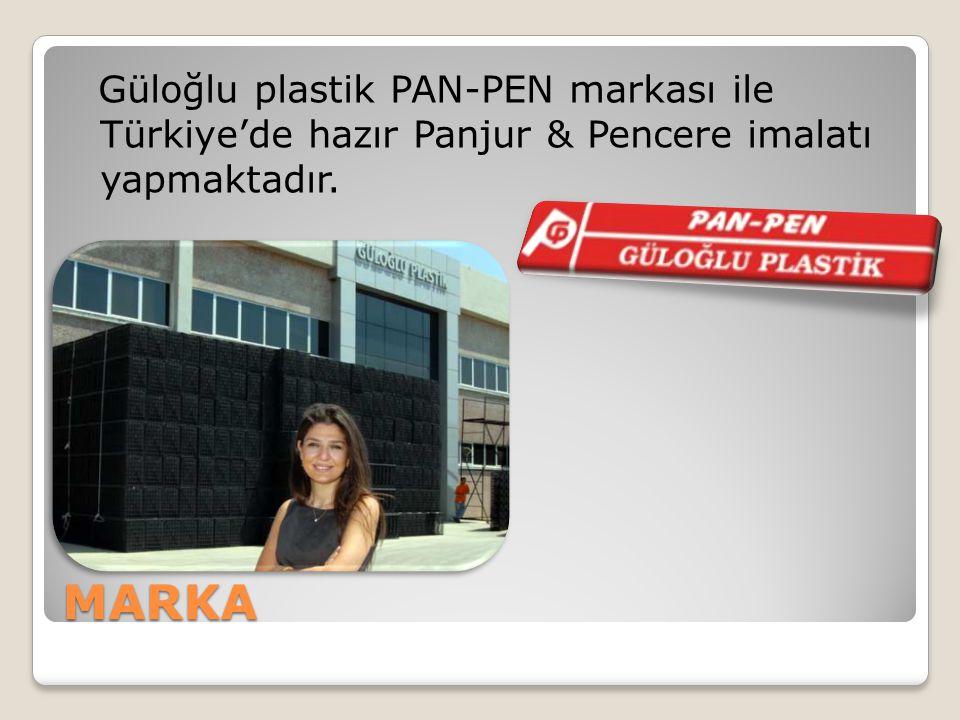 MARKA Güloğlu plastik PAN-PEN markası ile Türkiye'de hazır Panjur & Pencere imalatı yapmaktadır.