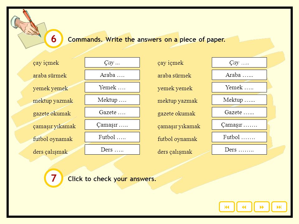 Commands.Write the answers on a piece of paper. Click to check your answers.
