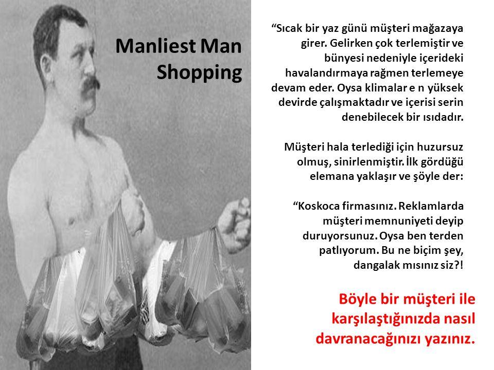 """Manliest Man Shopping """"Sıcak bir yaz günü müşteri mağazaya girer. Gelirken çok terlemiştir ve bünyesi nedeniyle içerideki havalandırmaya rağmen terlem"""