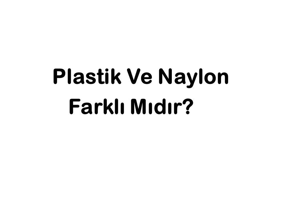 Plastik Ve Naylon Farklı Mıdır?