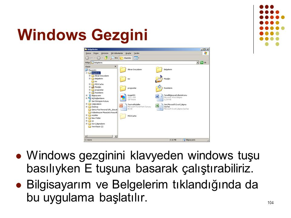 Windows Gezgini  Windows gezginini klavyeden windows tuşu basılıyken E tuşuna basarak çalıştırabiliriz.