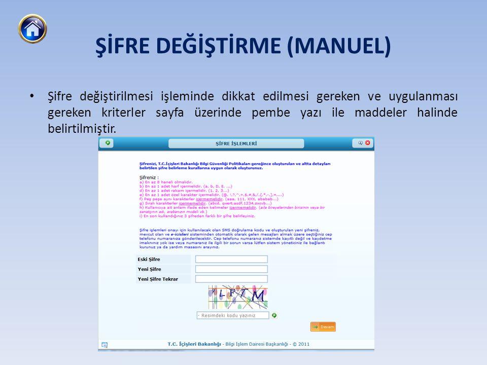 • Şifre değiştirilmesi işleminde dikkat edilmesi gereken ve uygulanması gereken kriterler sayfa üzerinde pembe yazı ile maddeler halinde belirtilmişti
