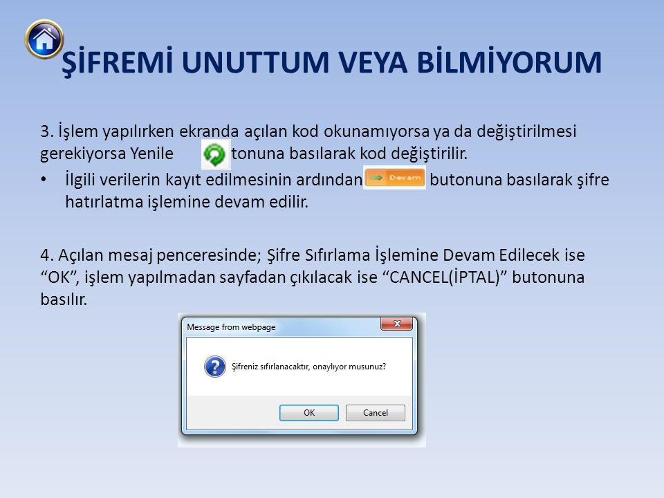 3. İşlem yapılırken ekranda açılan kod okunamıyorsa ya da değiştirilmesi gerekiyorsa Yenile butonuna basılarak kod değiştirilir. • İlgili verilerin ka