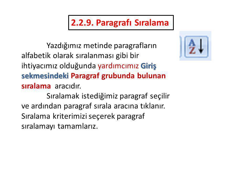 Giriş sekmesindeki Yazdığımız metinde paragrafların alfabetik olarak sıralanması gibi bir ihtiyacımız olduğunda yardımcımız Giriş sekmesindeki Paragra