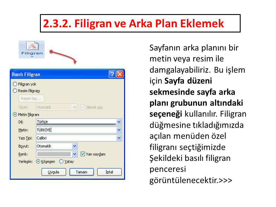 Sayfanın arka planını bir metin veya resim ile damgalayabiliriz. Bu işlem için Sayfa düzeni sekmesinde sayfa arka planı grubunun altındaki seçeneği ku
