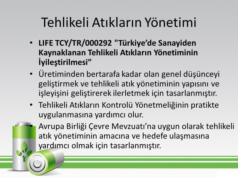 Tehlikeli Atıkların Yönetimi • LIFE TCY/TR/000292