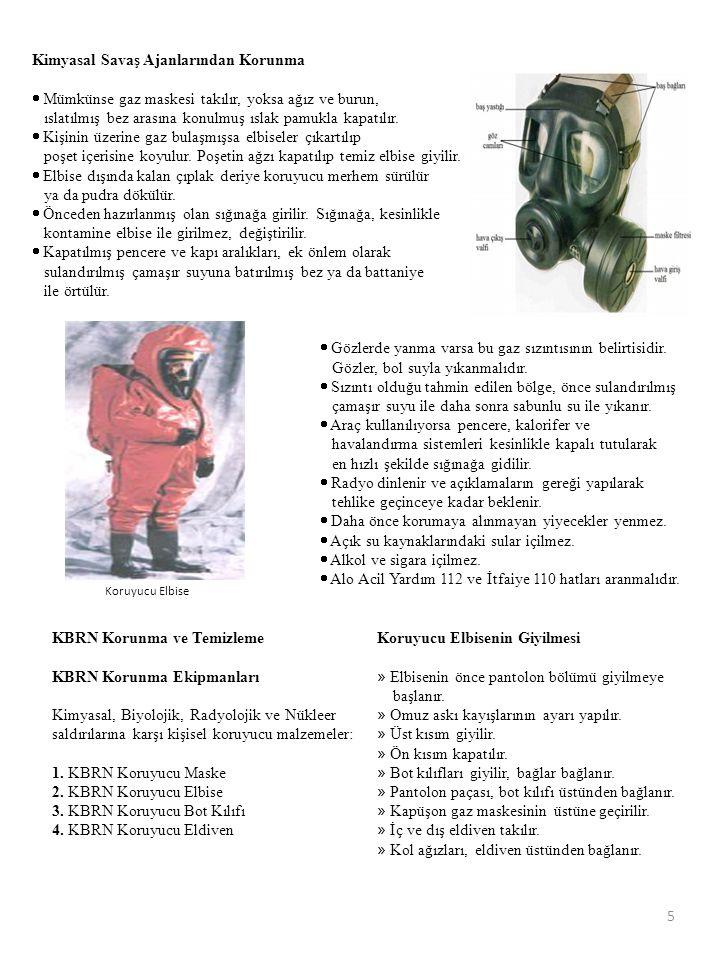 5 Kimyasal Savaş Ajanlarından Korunma  Mümkünse gaz maskesi takılır, yoksa ağız ve burun, ıslatılmış bez arasına konulmuş ıslak pamukla kapatılır. 