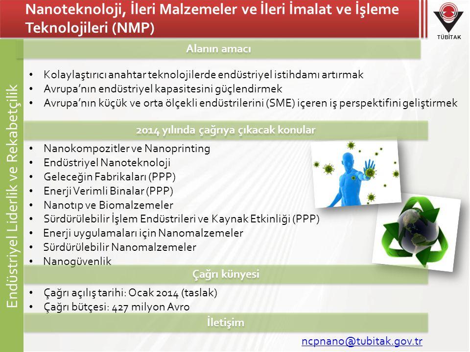 TÜBİTAK Endüstriyel Liderlik ve Rekabetçilik Nanoteknoloji, İleri Malzemeler ve İleri İmalat ve İşleme Teknolojileri (NMP) • Kolaylaştırıcı anahtar te