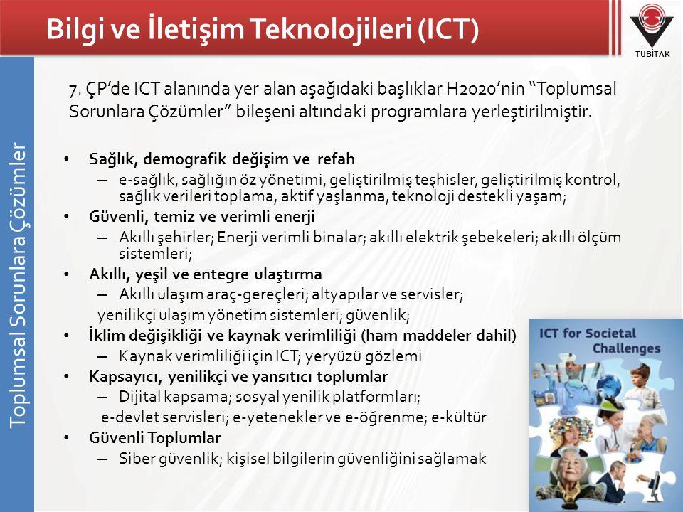 TÜBİTAK Bilgi ve İletişim Teknolojileri (ICT) • Sağlık, demografik değişim ve refah – e-sağlık, sağlığın öz yönetimi, geliştirilmiş teşhisler, gelişti
