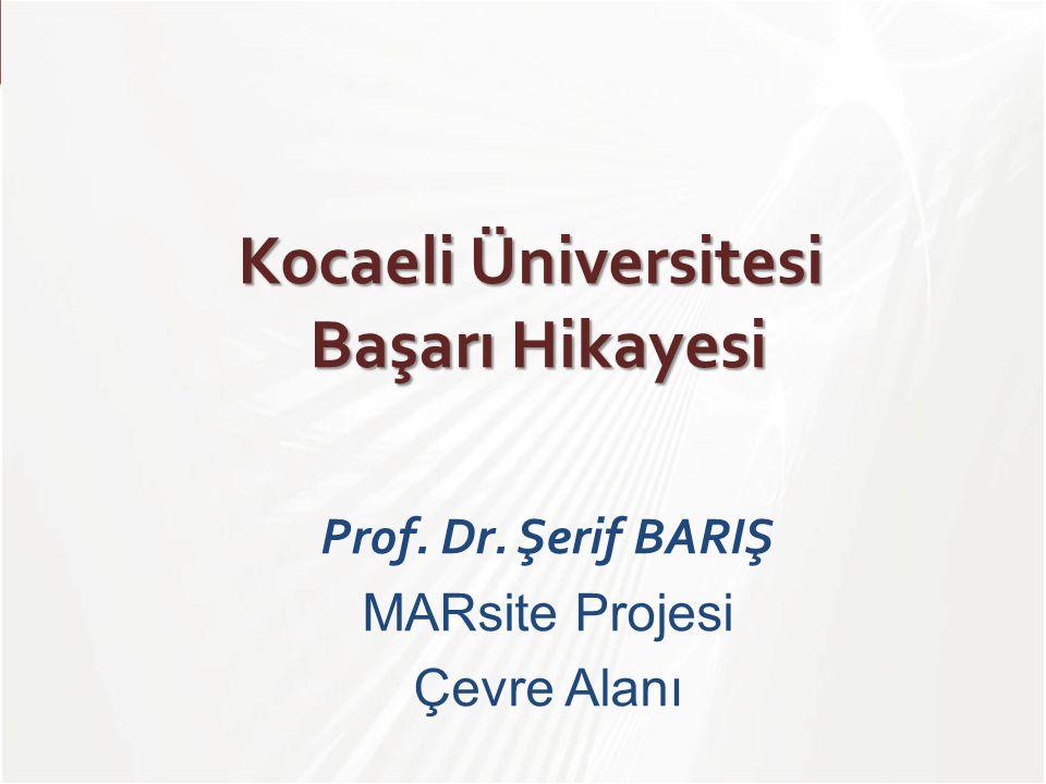 TÜBİTAK Kocaeli Üniversitesi Başarı Hikayesi Prof. Dr. Şerif BARIŞ MARsite Projesi Çevre Alanı