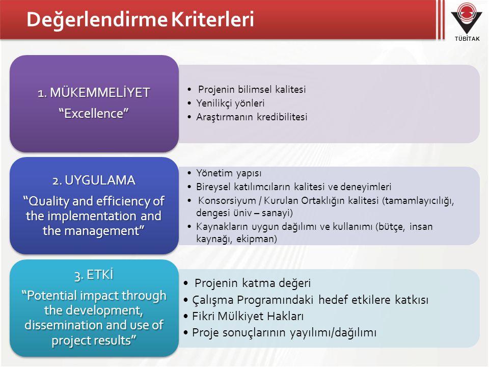 """TÜBİTAK Değerlendirme Kriterleri • Projenin bilimsel kalitesi •Yenilikçi yönleri •Araştırmanın kredibilitesi 1. MÜKEMMELİYET """"Excellence"""" •Yönetim yap"""