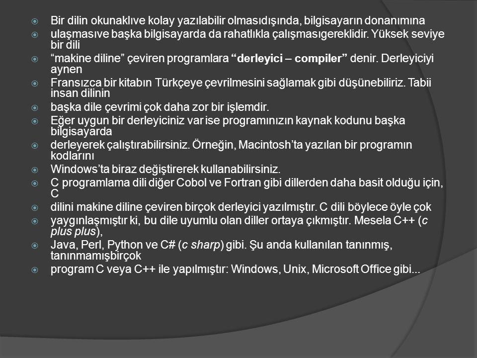  Bir dilin okunaklıve kolay yazılabilir olmasıdışında, bilgisayarın donanımına  ulaşmasıve başka bilgisayarda da rahatlıkla çalışmasıgereklidir. Yük