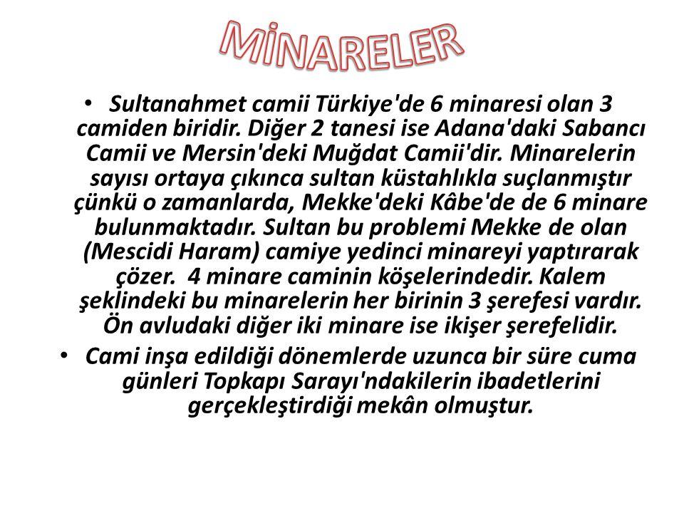• Sultanahmet camii Türkiye'de 6 minaresi olan 3 camiden biridir. Diğer 2 tanesi ise Adana'daki Sabancı Camii ve Mersin'deki Muğdat Camii'dir. Minarel