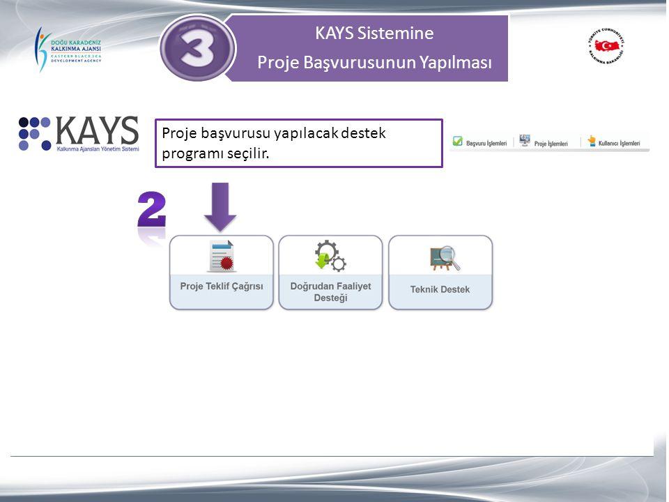 KAYS Sistemine Proje Başvurusunun Yapılması Proje başvurusu yapılacak destek programı seçilir.