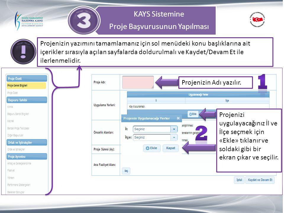 KAYS Sistemine Proje Başvurusunun Yapılması Projenizin Adı yazılır. Projenizin yazımını tamamlamanız için sol menüdeki konu başlıklarına ait içerikler