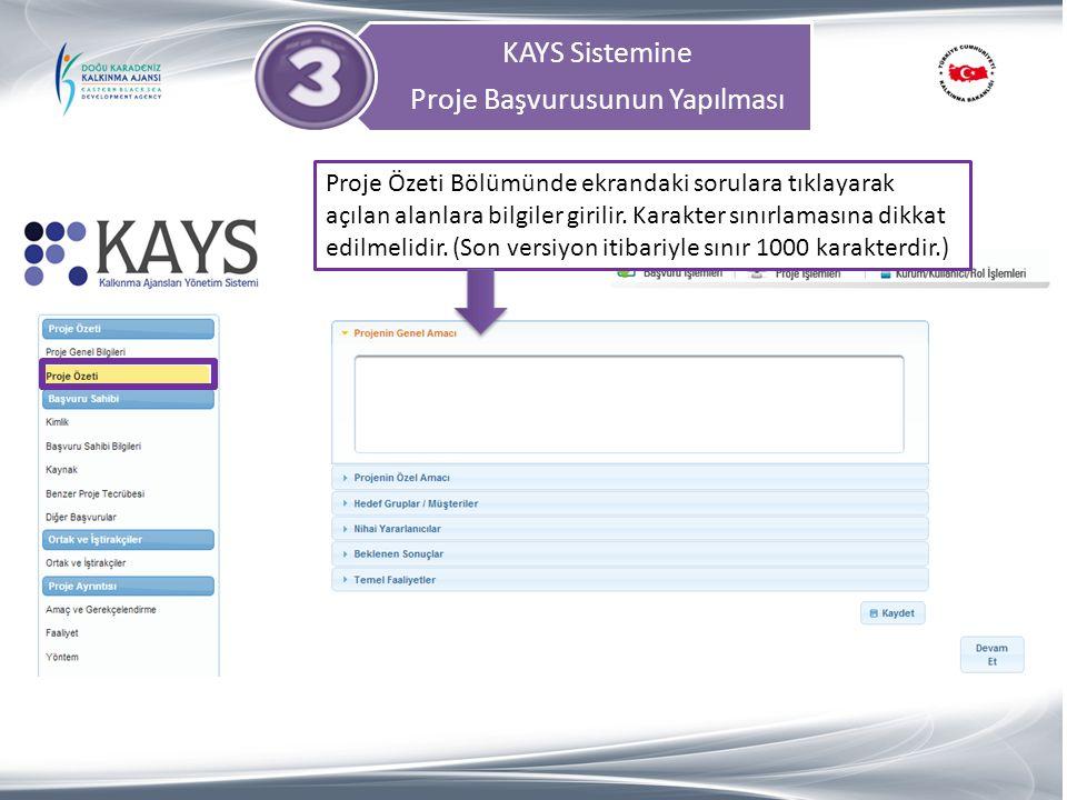 KAYS Sistemine Proje Başvurusunun Yapılması Proje Özeti Bölümünde ekrandaki sorulara tıklayarak açılan alanlara bilgiler girilir. Karakter sınırlaması