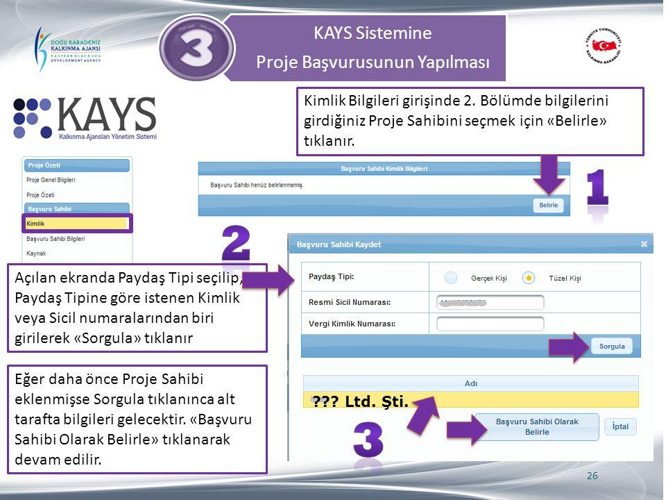 KAYS Sistemine Proje Başvurusunun Yapılması 26 Açılan ekranda Paydaş Tipi seçilip, Paydaş Tipine göre istenen Kimlik veya Sicil numaralarından biri gi