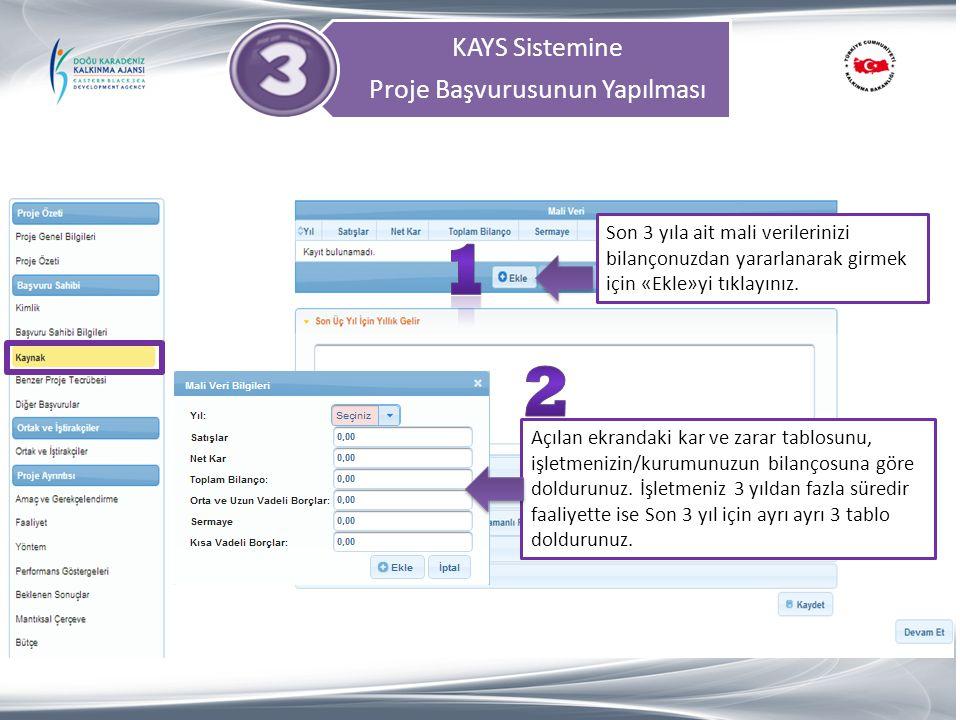 KAYS Sistemine Proje Başvurusunun Yapılması Açılan ekrandaki kar ve zarar tablosunu, işletmenizin/kurumunuzun bilançosuna göre doldurunuz. İşletmeniz