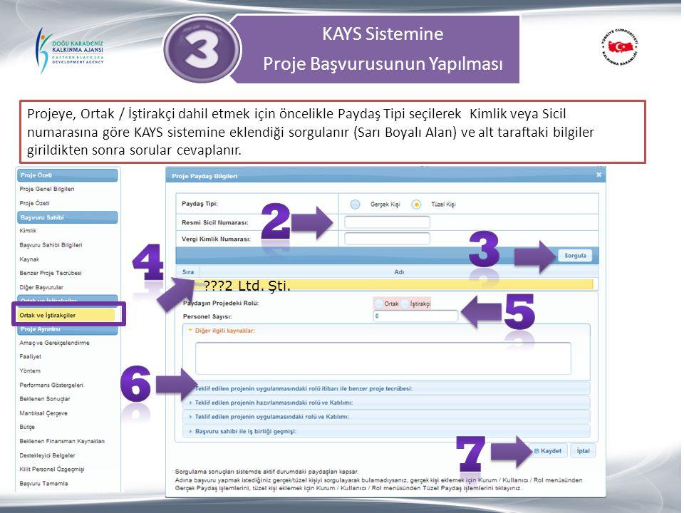 KAYS Sistemine Proje Başvurusunun Yapılması Projeye, Ortak / İştirakçi dahil etmek için öncelikle Paydaş Tipi seçilerek Kimlik veya Sicil numarasına g