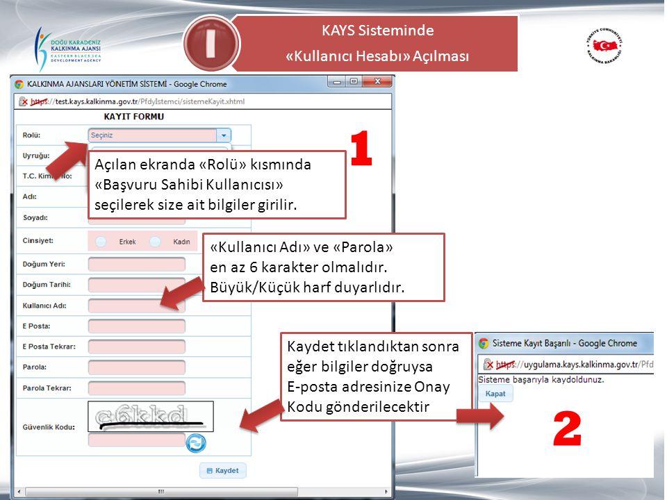 KAYS Sisteminde «Kullanıcı Hesabı» Açılması Açılan ekranda «Rolü» kısmında «Başvuru Sahibi Kullanıcısı» seçilerek size ait bilgiler girilir. «Kullanıc
