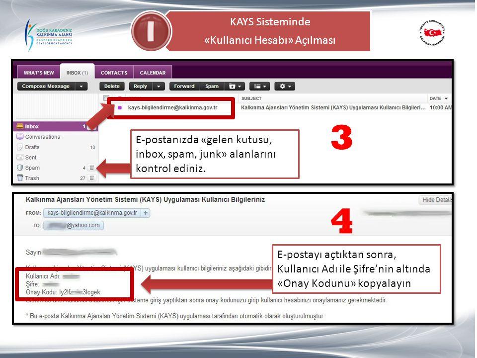 KAYS Sisteminde «Kullanıcı Hesabı» Açılması E-postanızda «gelen kutusu, inbox, spam, junk» alanlarını kontrol ediniz. E-postayı açtıktan sonra, Kullan