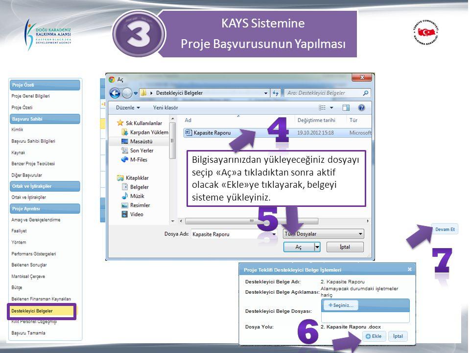KAYS Sistemine Proje Başvurusunun Yapılması Bilgisayarınızdan yükleyeceğiniz dosyayı seçip «Aç»a tıkladıktan sonra aktif olacak «Ekle»ye tıklayarak, b