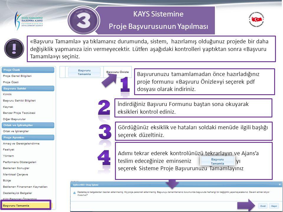 KAYS Sistemine Proje Başvurusunun Yapılması Başvurunuzu tamamlamadan önce hazırladığınız proje formunu «Başvuru Önizle»yi seçerek pdf dosyası olarak i