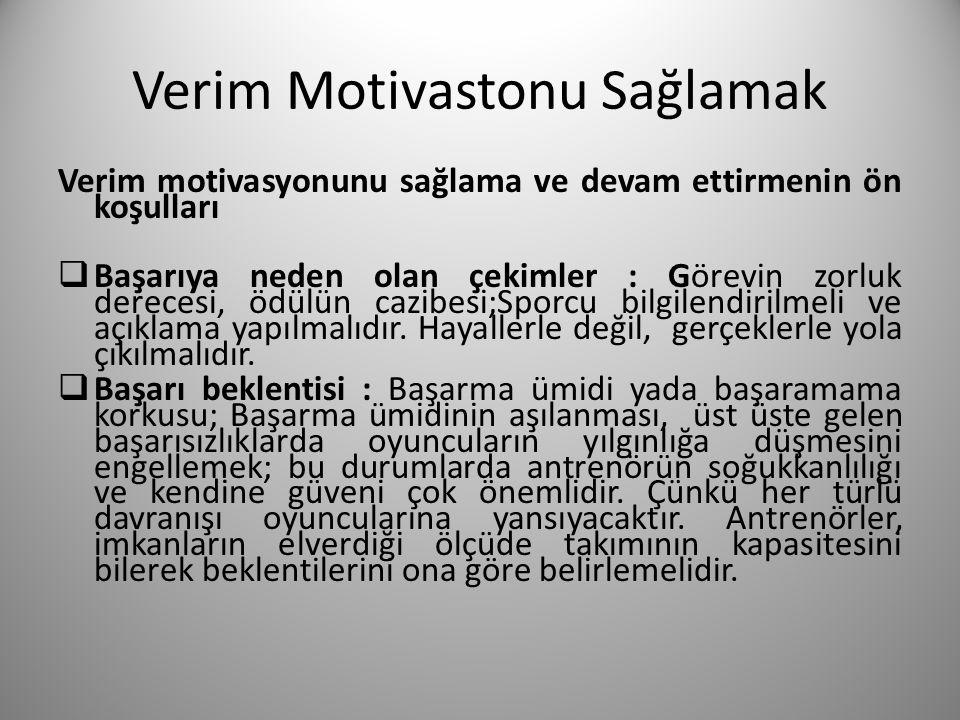 Verim Motivastonu Sağlamak Verim motivasyonunu sağlama ve devam ettirmenin ön koşulları  Başarıya neden olan çekimler : Görevin zorluk derecesi, ödül