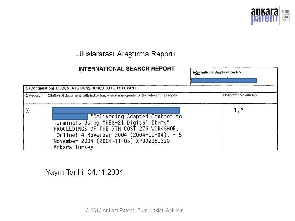 Uluslararası Araştırma Raporu Yayın Tarihi 04.11.2004 © 2013 Ankara Patent | Tüm Hakları Saklıdır.