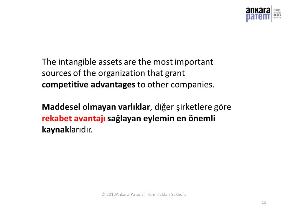 The intangible assets are the most important sources of the organization that grant competitive advantages to other companies. Maddesel olmayan varlık
