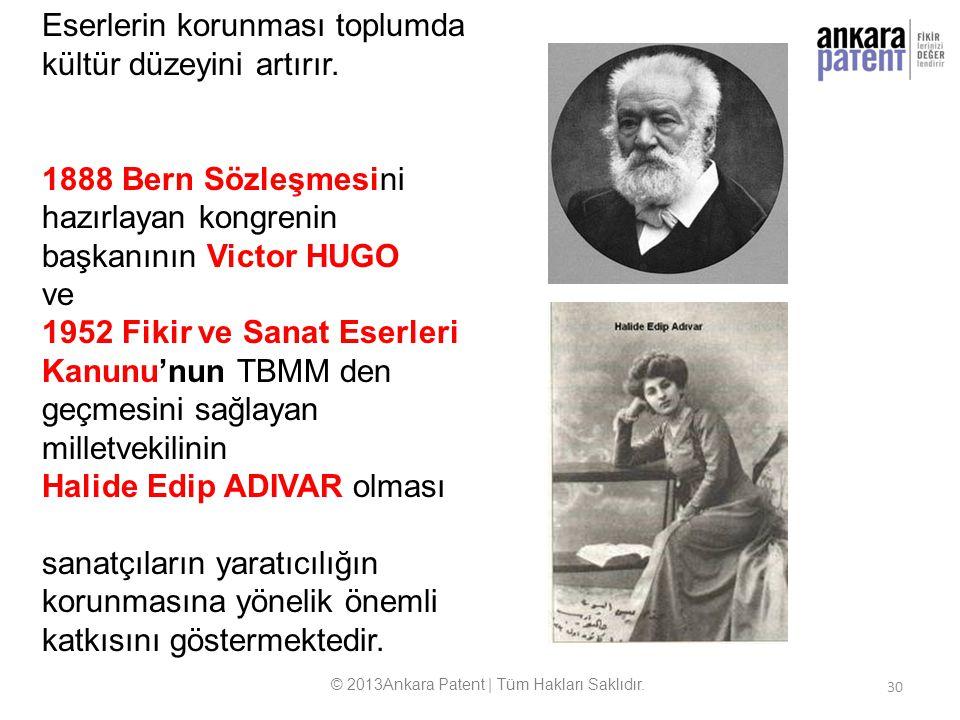Eserlerin korunması toplumda kültür düzeyini artırır. 1888 Bern Sözleşmesini hazırlayan kongrenin başkanının Victor HUGO ve 1952 Fikir ve Sanat Eserle
