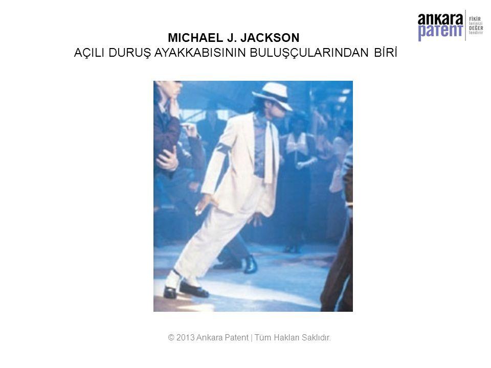 MICHAEL J. JACKSON AÇILI DURUŞ AYAKKABISININ BULUŞÇULARINDAN BİRİ © 2013 Ankara Patent | Tüm Hakları Saklıdır.