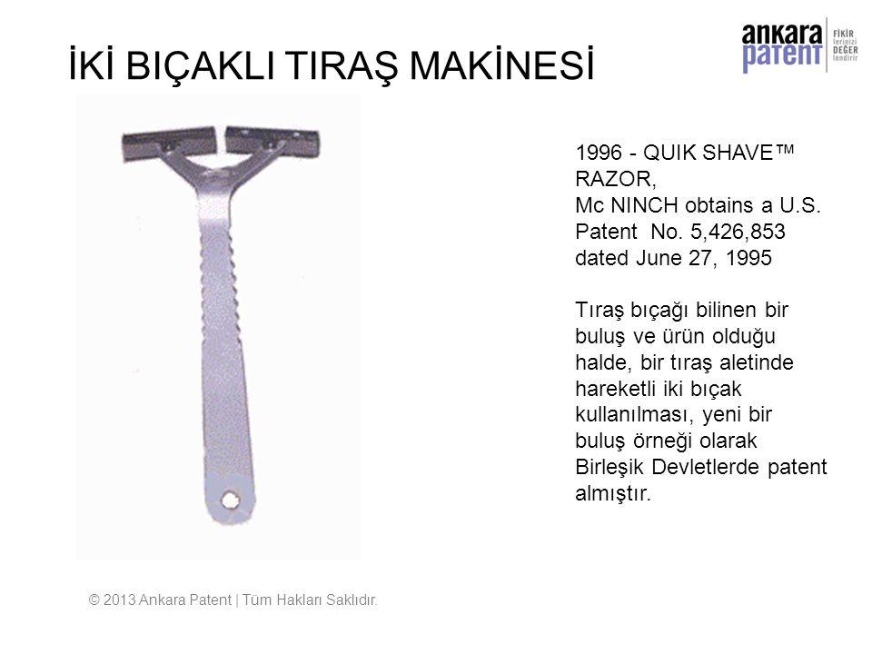 1996 - QUIK SHAVE™ RAZOR, Mc NINCH obtains a U.S. Patent No. 5,426,853 dated June 27, 1995 Tıraş bıçağı bilinen bir buluş ve ürün olduğu halde, bir tı