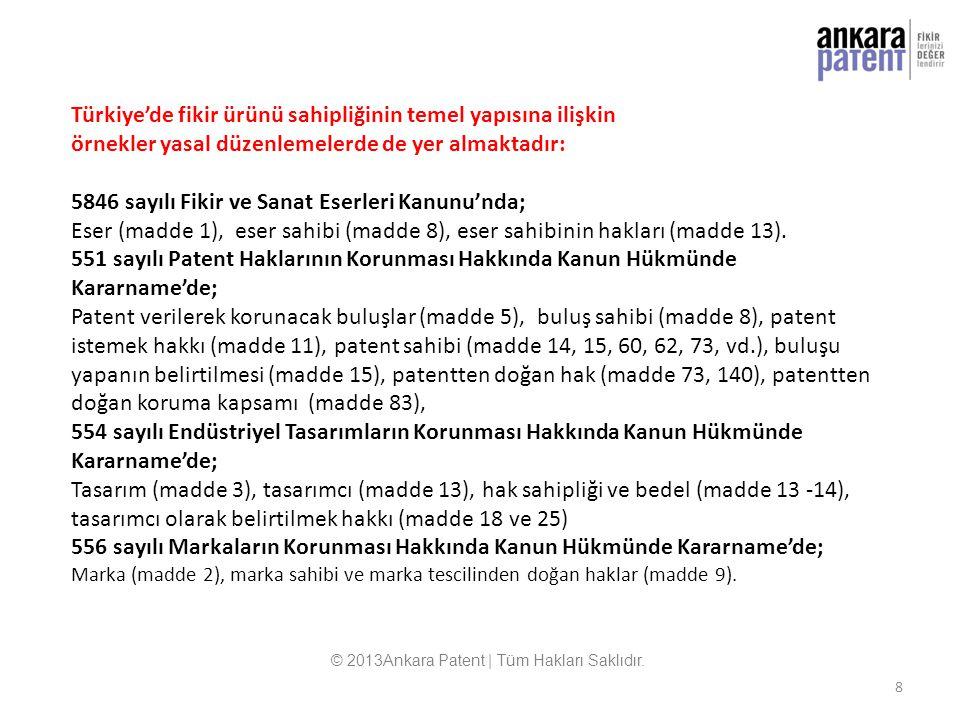 8 Türkiye'de fikir ürünü sahipliğinin temel yapısına ilişkin örnekler yasal düzenlemelerde de yer almaktadır: 5846 sayılı Fikir ve Sanat Eserleri Kanu