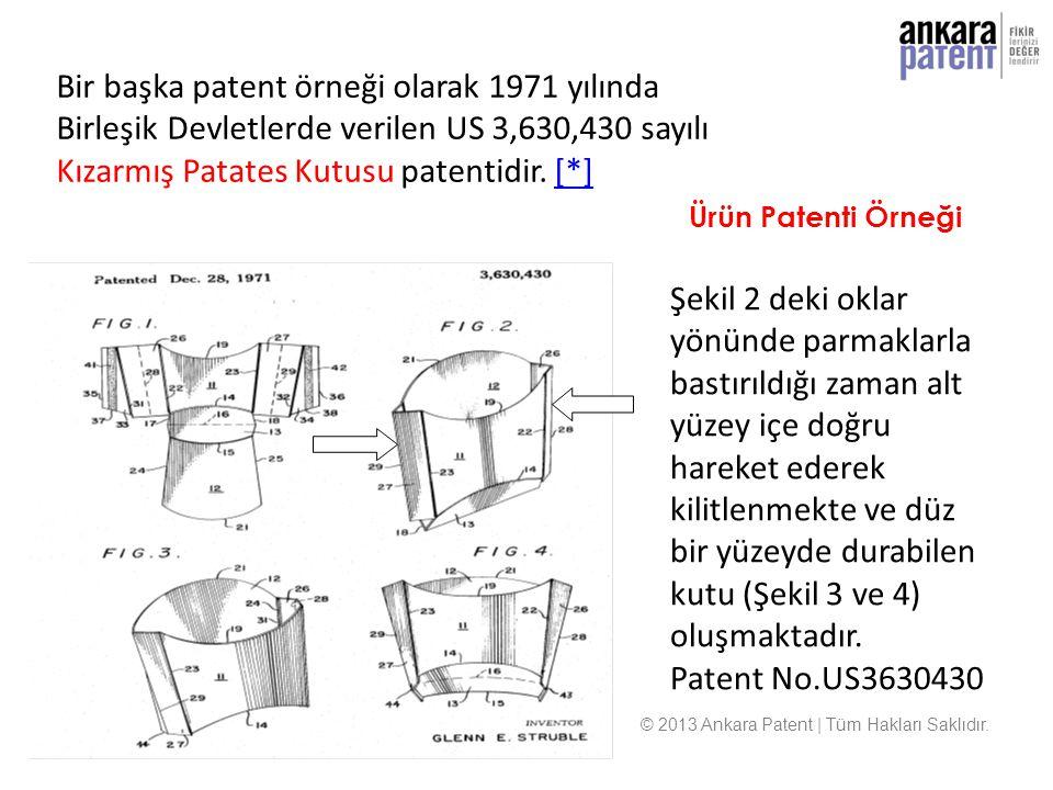 Bir başka patent örneği olarak 1971 yılında Birleşik Devletlerde verilen US 3,630,430 sayılı Kızarmış Patates Kutusu patentidir. [*][*] Ürün Patenti Ö