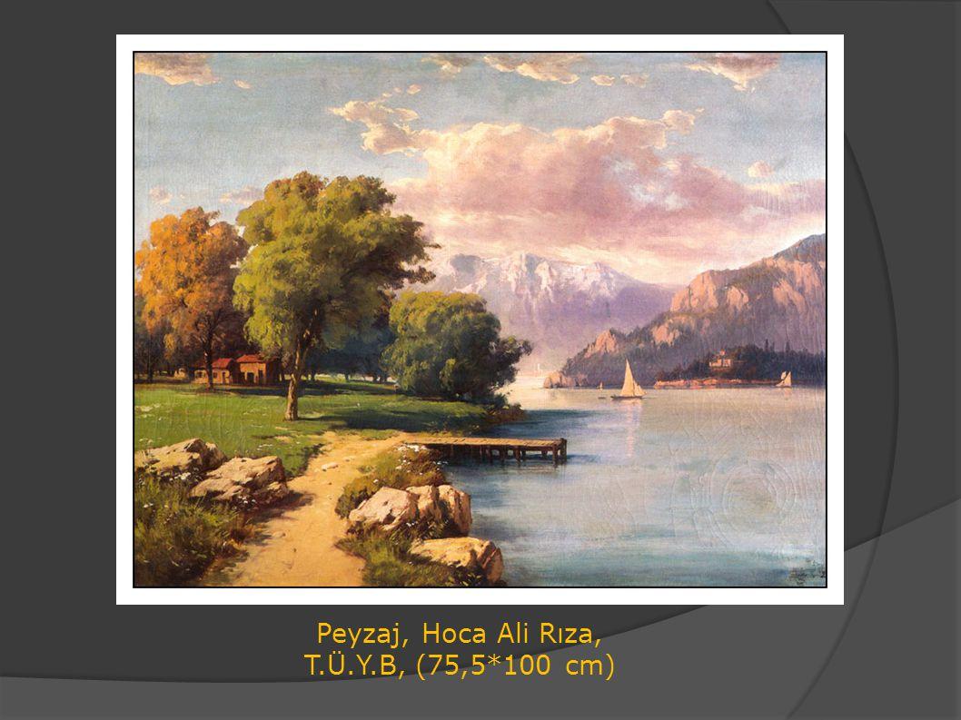 Peyzaj, Hoca Ali Rıza, T.Ü.Y.B, (75,5*100 cm)