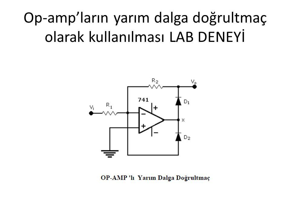 Op-amp'ların yarım dalga doğrultmaç olarak kullanılması LAB DENEYİ