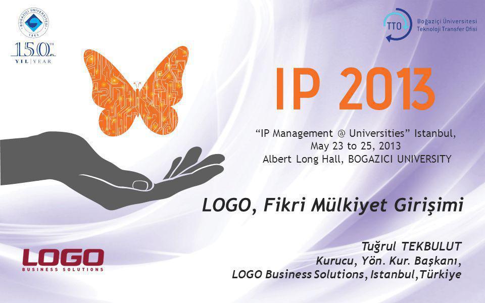 """""""IP Management @ Universities"""" Istanbul, May 23 to 25, 2013 Albert Long Hall, BOGAZICI UNIVERSITY LOGO, Fikri Mülkiyet Girişimi Tuğrul TEKBULUT Kurucu"""
