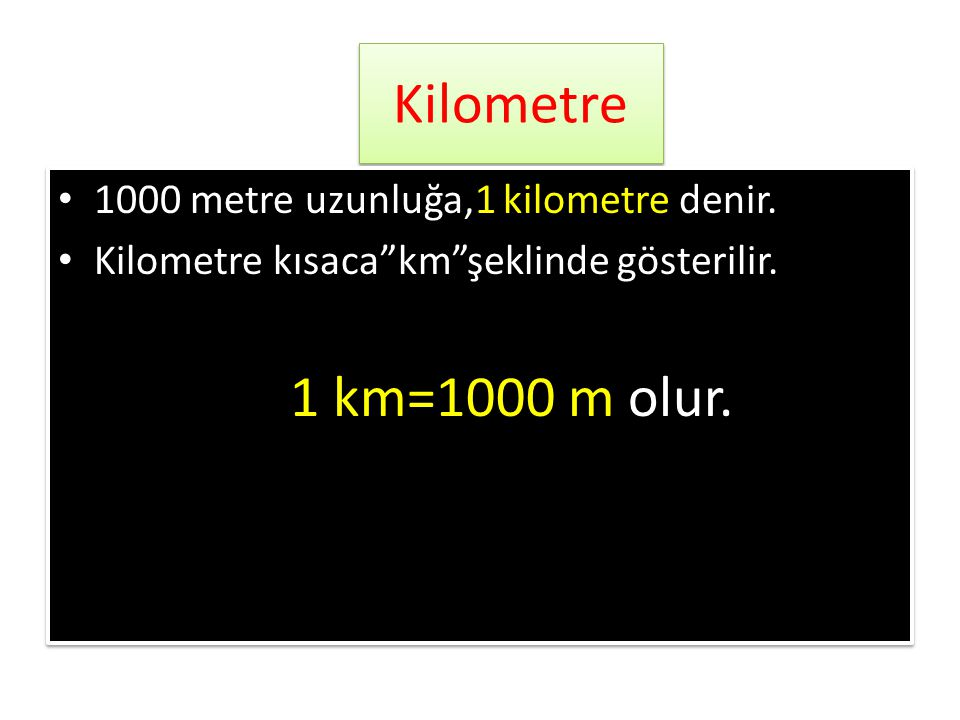 "Hektometre • 100 m uzunluğa,1 hektometre denir.Hektometre kısaca""hm""şeklinde gösterilir. 1 hm=100 m olur. • 100 m uzunluğa,1 hektometre denir.Hektomet"